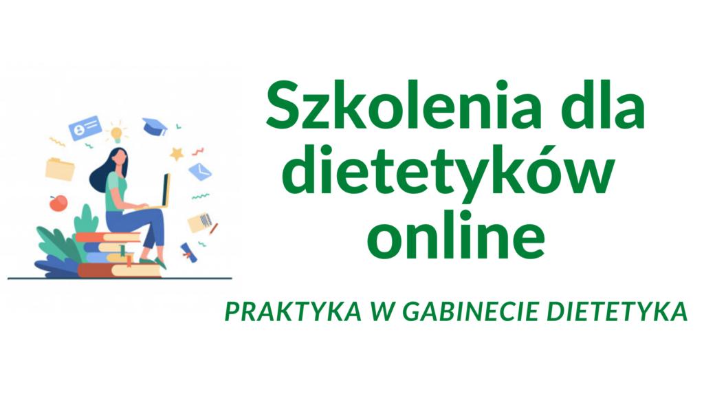 Szkolenie dla dietetyków w formie online. Praktyczne aspekty pracy w gabinecie jako dietetyk.